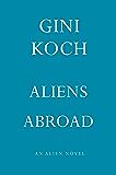 Aliens Abroad (Alien Novels)