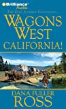 Wagons West California! (Wagons West Series)