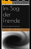 Im Sog der Fremde: Nach einer wahren Geschichte (German Edition)