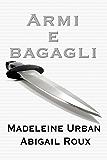 Armi & bagagli (serie Armi & bagagli Vol. 1)