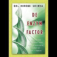 De enzymfactor: het dieet van de toekomst tegen hart- en vaatziekten, kanker en diabetes type 2