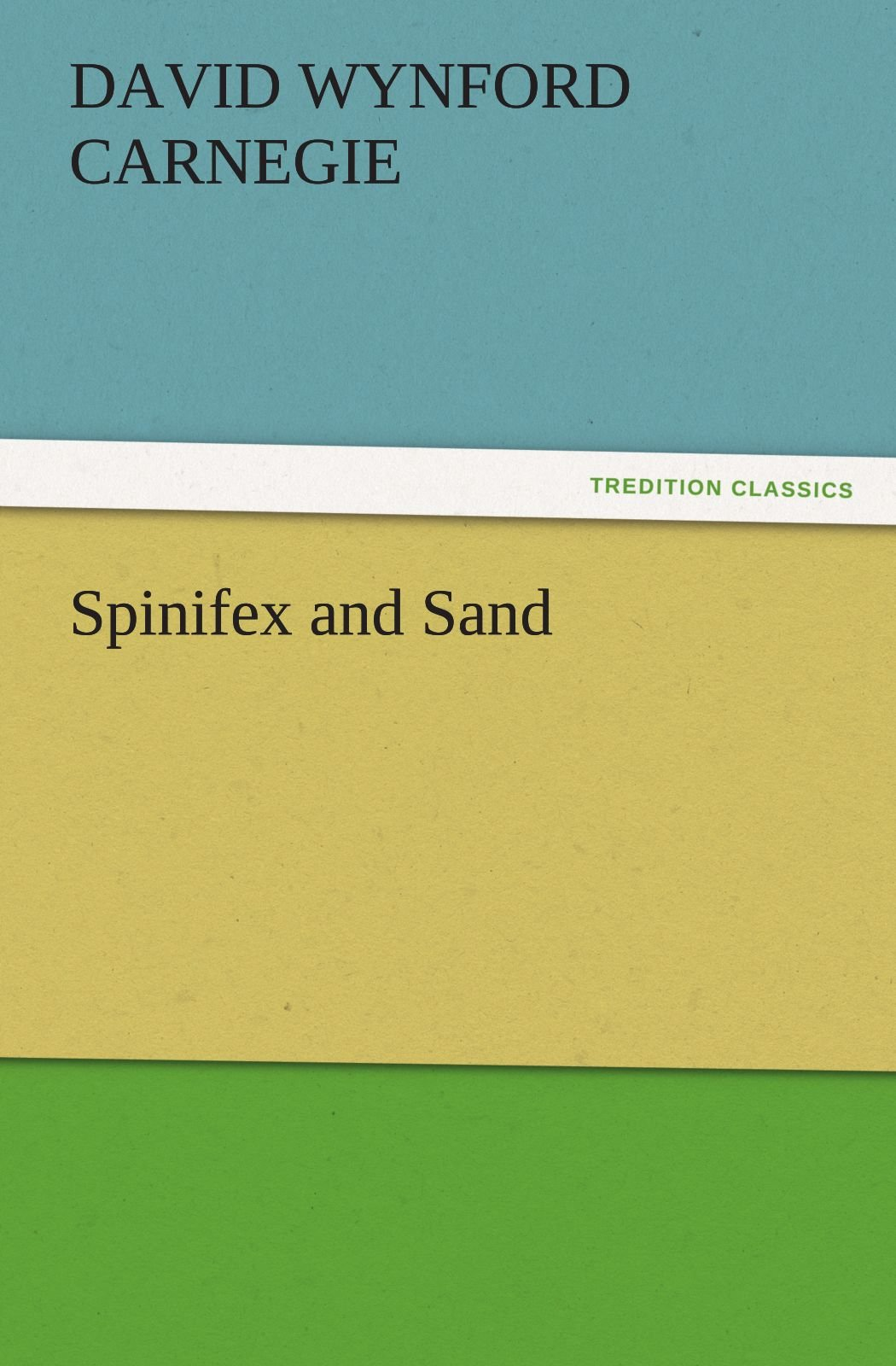 Spinifex and Sand (TREDITION CLASSICS)