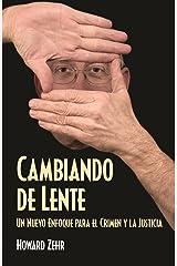 Cambiando de Lente: Un Nuevo Enfoque para el Crimen y la Justicia (Spanish Edition) Kindle Edition