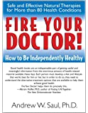 Fire Your Doctor! How to Be Independently Healthy