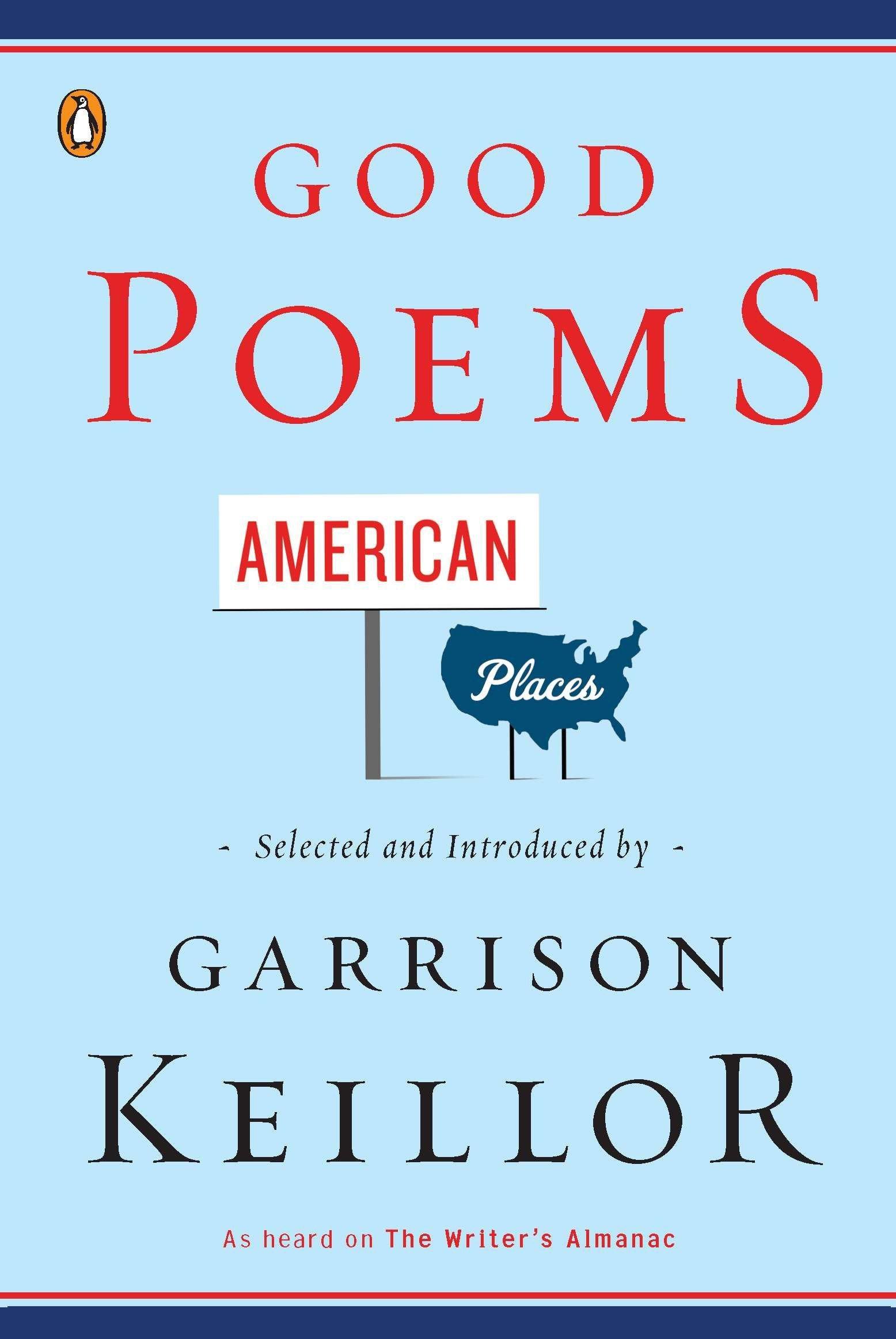 Good Poems, American Places: Various, Garrison Keillor: 9780143120766:  Amazon.com: Books