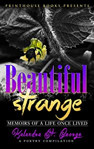 Beautiful Strange: Memoirs of A Life Once Lived