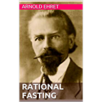 RATIONAL FASTING: Regeneration Diet and Natural Cure for All Diseases