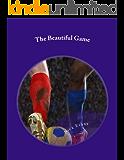 The Beautiful Game: A Football Fantasy