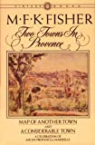 Two Towns in Provence: Map of Another Town and a Considerable Town