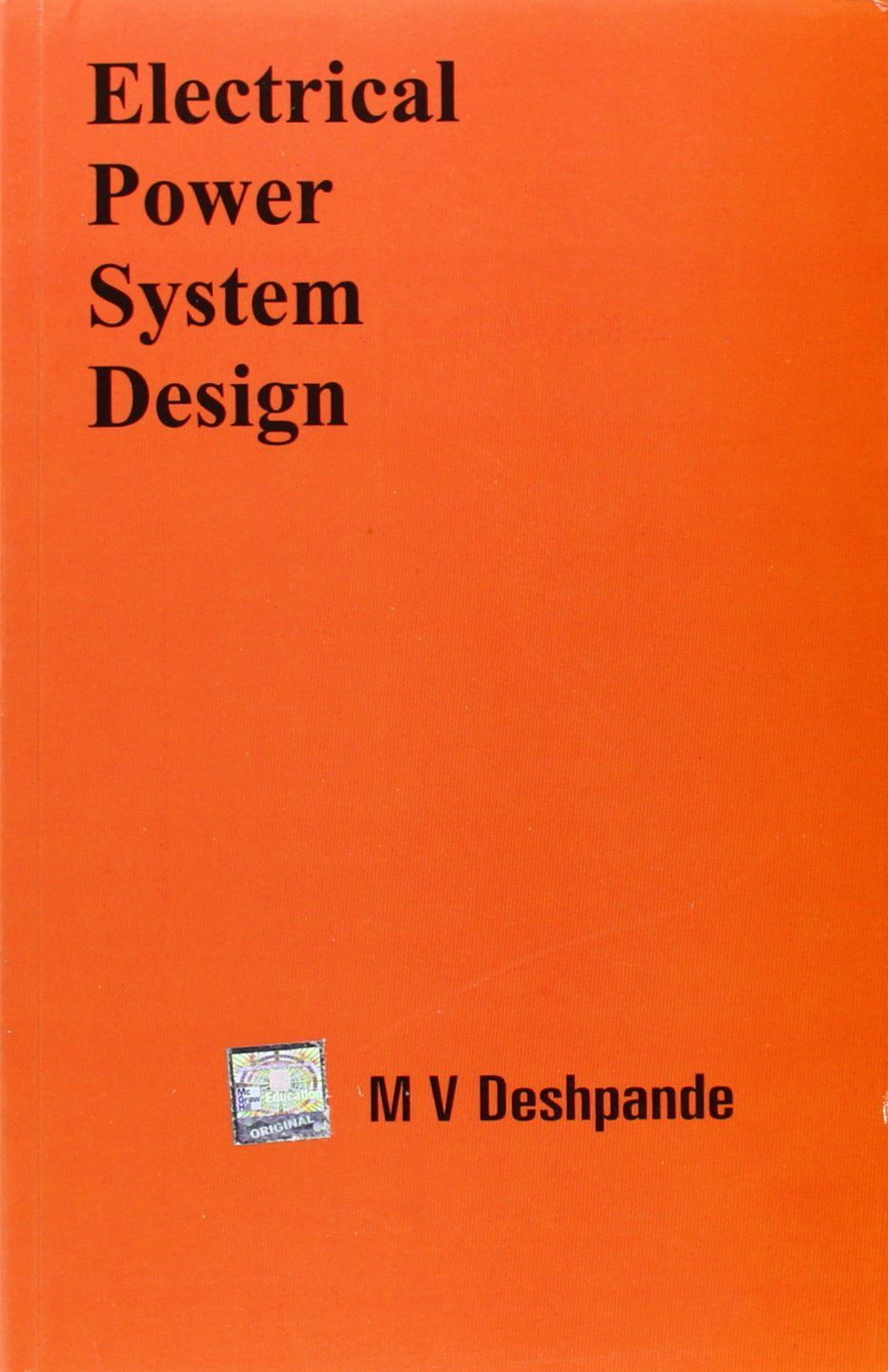 Electrical Power Systems Design India Higher Education Engineering Electrical Engineering Deshpande M V 9780074515754 Amazon Com Books