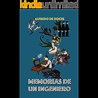 Memorias de un ingeniero (Spanish Edition)