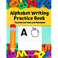Alphabet Writing Practice Book: Tracing Letters and Numbers