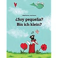 ¿Soy pequeña? Bin ich klein?: Libro infantil ilustrado español-alemán (Edición bilingüe) - 9781493732272