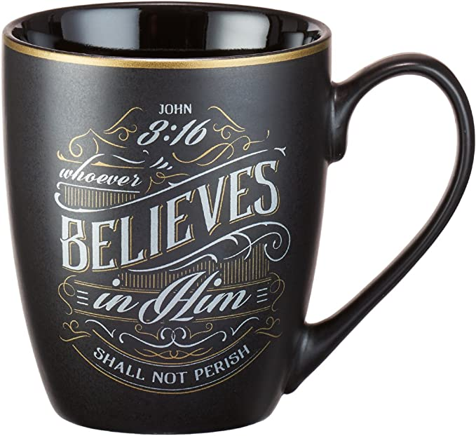 Christian Encouragement Gifts For Men Matte Black Coffee Mug W Metallic Font Scripture Verses Whoever Believes In Him John 3 16 12oz Stoneware Mug Christian Cup W Handle Kitchen Dining