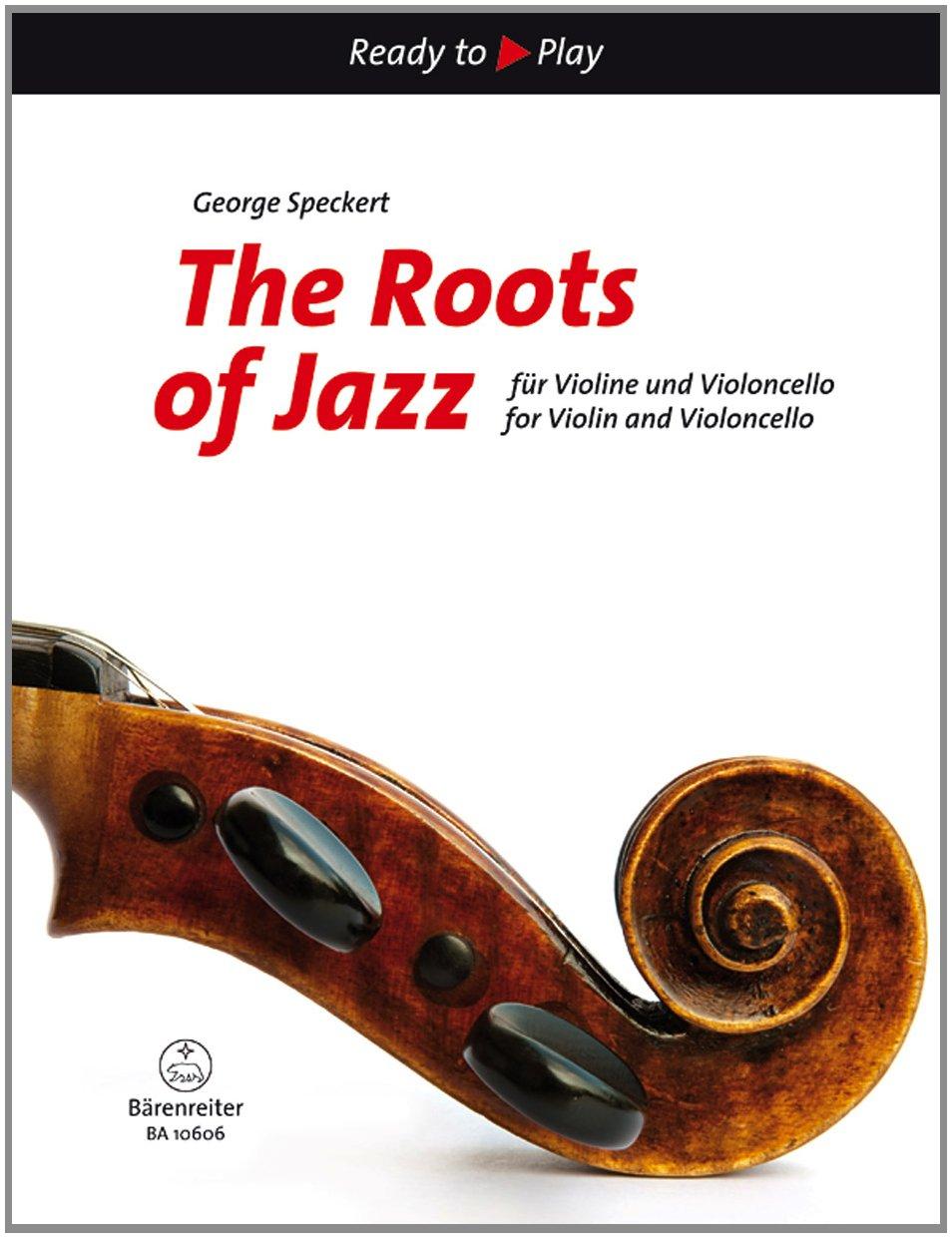 The Roots Of Jazz Für Violine Und Violoncello. Ready To Play. Spielpartitur En  Stimme N  Sammelband