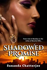 Shadowed Promise: From riots in Bombay to the riches of Beverly Hills... Paperback