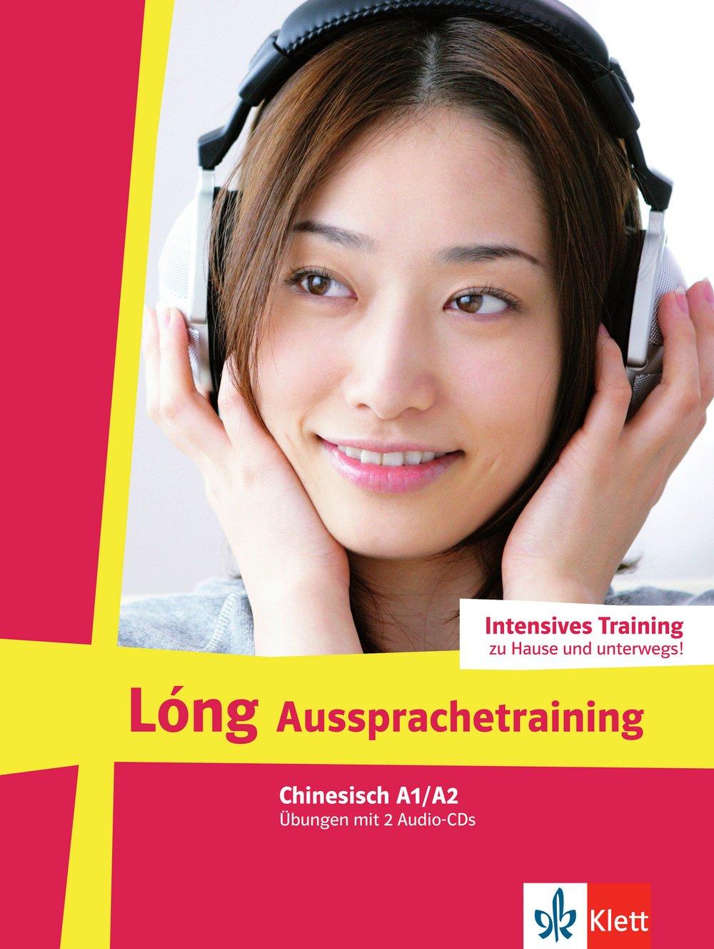 Lóng Aussprachetraining: Chinesisch für Anfänger. Übungen mit 2 Audio-CDs