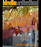 Valsa de Sakura !! nº 1 versão em português