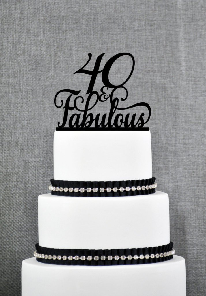 Superb 40 And Fabulous Birthday Topper Classy 40Th Birthday Topper Funny Birthday Cards Online Alyptdamsfinfo
