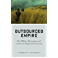Outsourced Empire: How Militias, Mercenaries, and Contractors Support US Statecraft (English Edition)