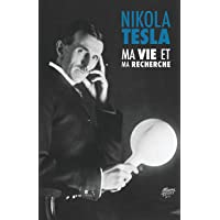 Ma Vie et Ma Recherche, l'Autobiographie de Nikola Tesla: avec une galerie de rares photographies