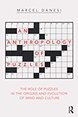 An Anthropology of Puzzles: The Role of Puzzles in the Origins and Evolution of Mind and Culture Kindle Edition