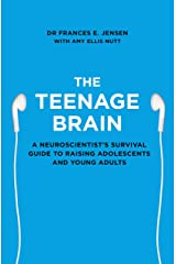 The Teenage Brain by Frances E. Jensen (1-Jan-2015) Paperback Paperback