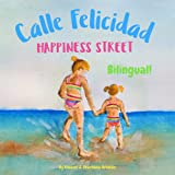 Happiness Street - Calle Felicidad: Α bilingual children's picture book in English and Spanish (Spanish Bilingual Books - Fos