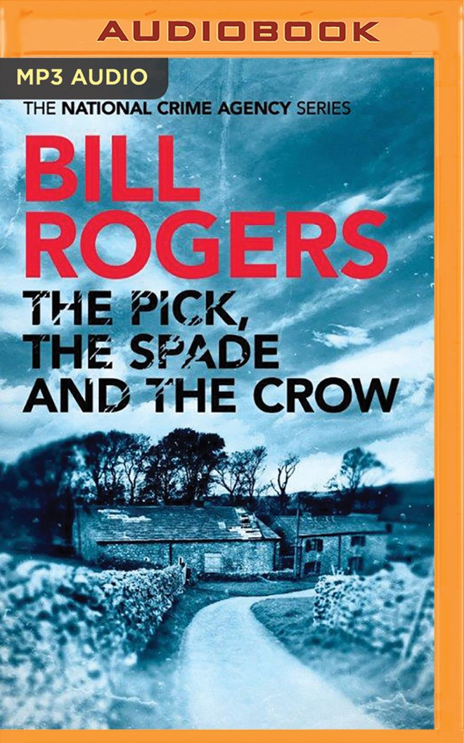 Download The Pick, The Spade and The Crow (The National Crime Agency Series) pdf epub