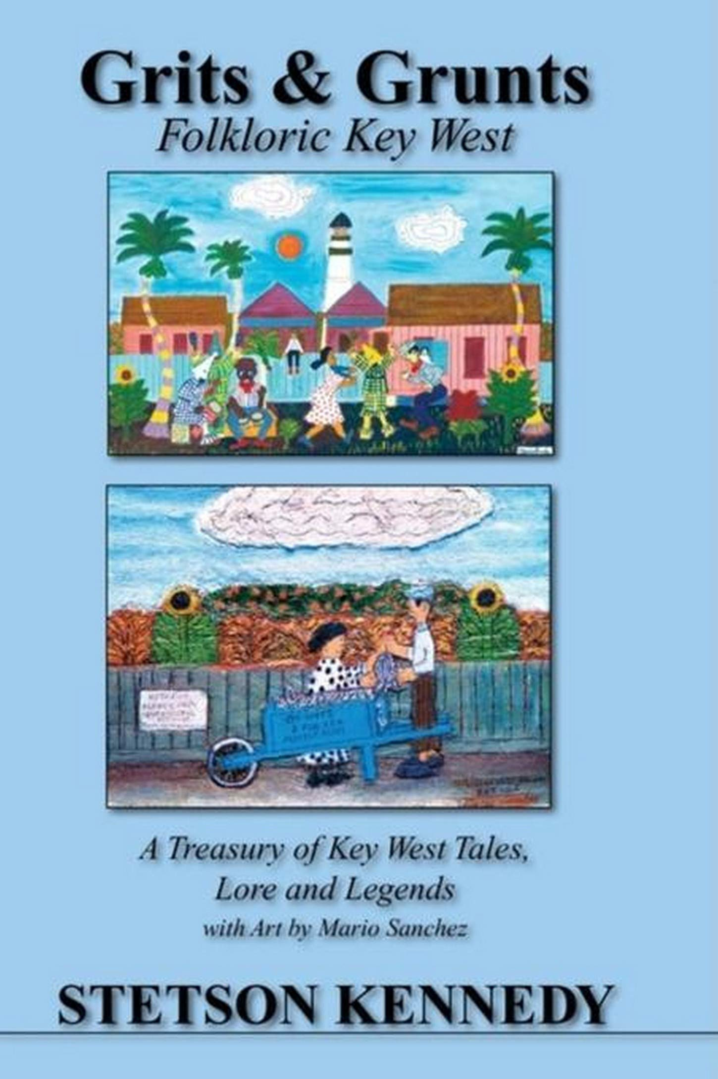 Grits & Grunts: Folkloric Key West por Stetson Kennedy