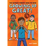 Growing Up Great!: The Ultimate Puberty Book for Boys