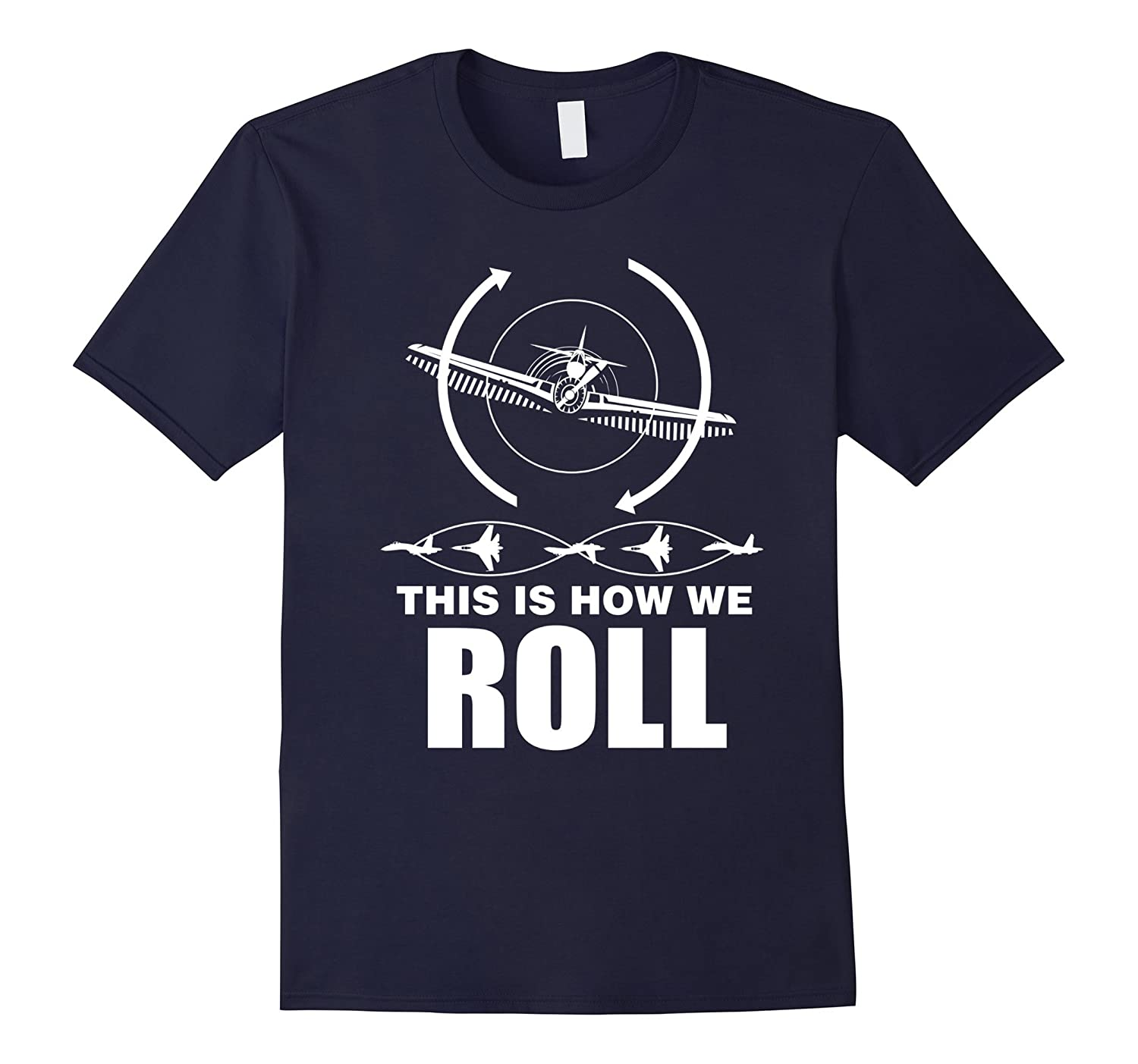 Air force pilot shirt This is how we roll-Art