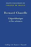 L'algorithmique et les sciences (Collège de France t. 229)