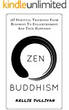 Zen Buddhism: 5O Spiritual Teachings From Buddhist To Enlightenment And True Happiness