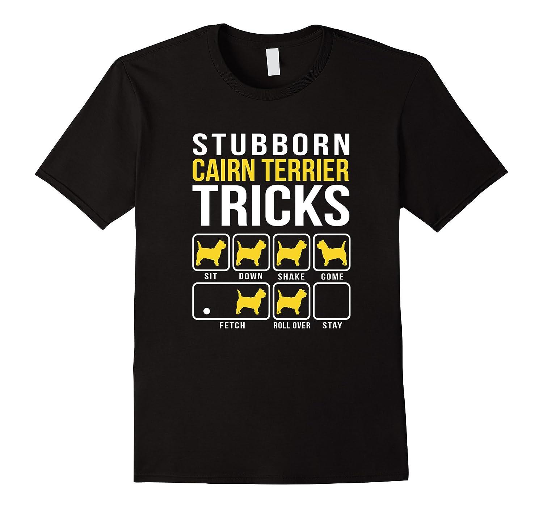 Stubborn Cairn Terrier Tricks T-Shirt-Tovacu