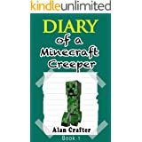 Minecraft: Diary of a Minecraft Creeper, Named Harold: Book 1 (An Unofficial Minecraft Book)