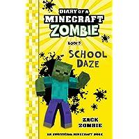 Diary of a Minecraft Zombie Book 5: School Daze: Volume 5