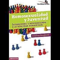 Homosexualidad y juventud: Entendiendo y respondiendo a la realidad homosexual (Especialidades Juveniles)