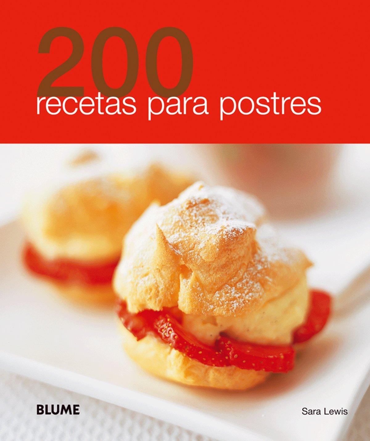 200 recetas para postres (Spanish Edition): Sara Lewis: 9788480769075:  Amazon.com: Books