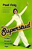 Superstud: Or How I Became a 24-Year-Old Virgin
