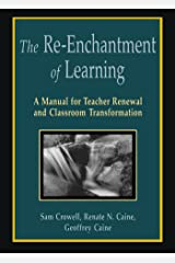 The Re-Enchantment of Learning: A Manual for Teacher Renewal and Classroom Transformation Paperback
