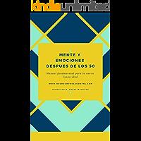 La Mente y las emociones después de los 50: Manual indispensable para la nueva longevidad