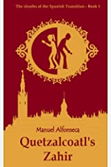 Quetzalcoatls Zahir (The Sleuths of the Spanish Transition Book 1) Kindle Edition