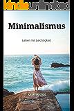 MINIMALISMUS: Leben mit Leichtigkeit (German Edition)