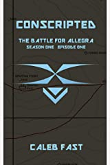 The Battle for Allegra: Conscripted (The Battle for Allegra - An Alien Invasion Novella Book 1) Kindle Edition