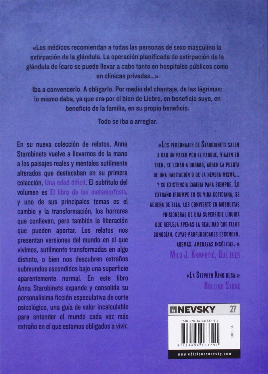 La glándula de Ícaro: El libro de las metamorfosis Narrativa nevsky:  Amazon.es: Anna Starobinets, Fernando Otero Macías: Libros