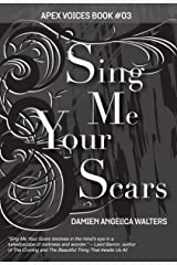 Sing Me Your Scars (Apex Voices Book 3) Kindle Edition