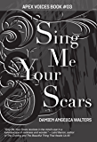 Sing Me Your Scars (Apex Voices Book 3)