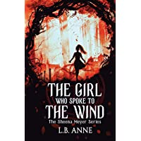 The Girl Who Spoke to the Wind (Sheena Meyer)