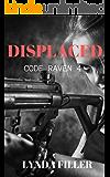 DISPLACED: Code Raven 4